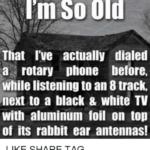 I am sadly antiquated